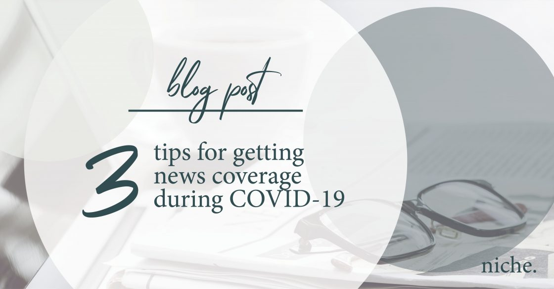 3 Tips for Getting Media Coverage During COVID-19